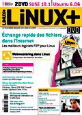 Le magasine Linux+ DVD de juillet 2006 dans les kiosques.