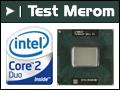 Test : Intel Core 2 Duo Merom sur les bancs d'essai
