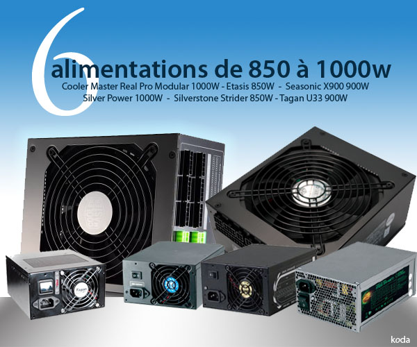 Comparatif : 6 alimentations de 850 à 1000 Watts.